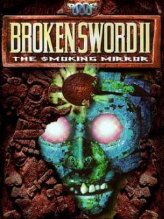 Cover Broken Sword II: The Smoking Mirror