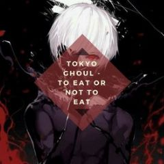 Cover Tokyo Ghoul – To Eat or Not To Eat