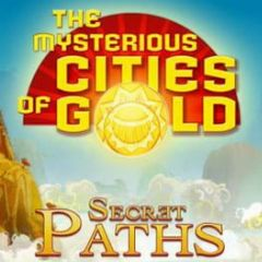 Cover The Mysterious Cities of Gold: Secret Paths